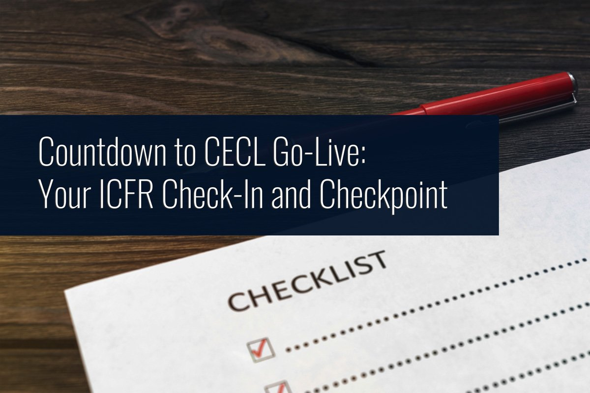 Countdown to CECL Go-Live: Your ICFR Check-In and Checkpoint