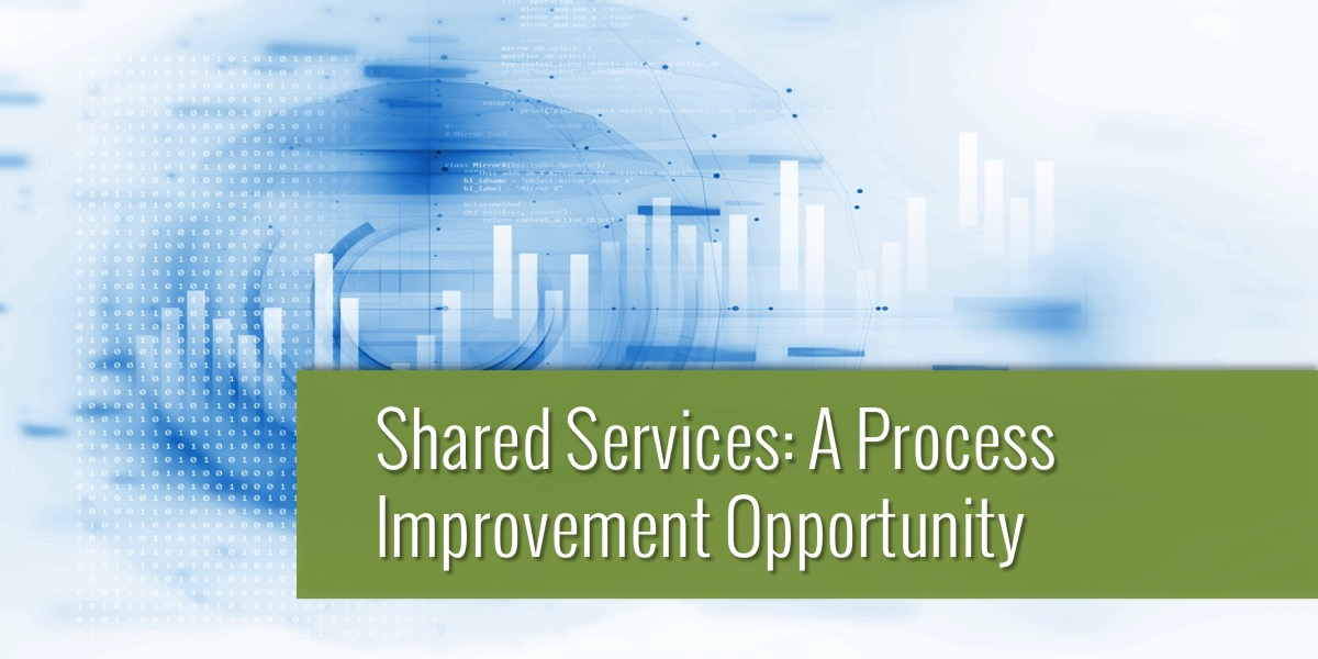 Shared Services: A Process Improvement Opportunity