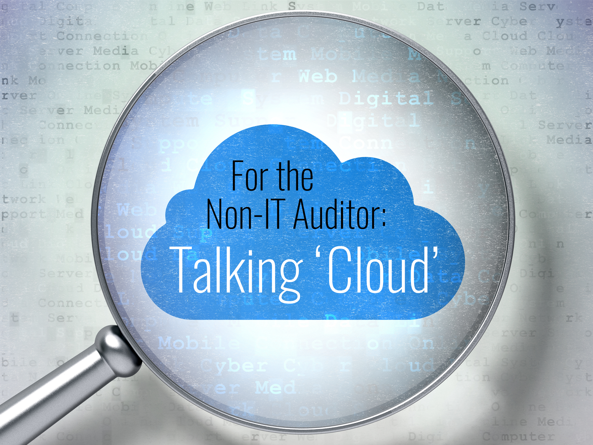 For the Non-IT Auditor: Talking 'Cloud'
