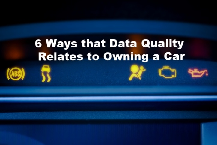 6 Ways that Data Quality Relates to Owning a Car