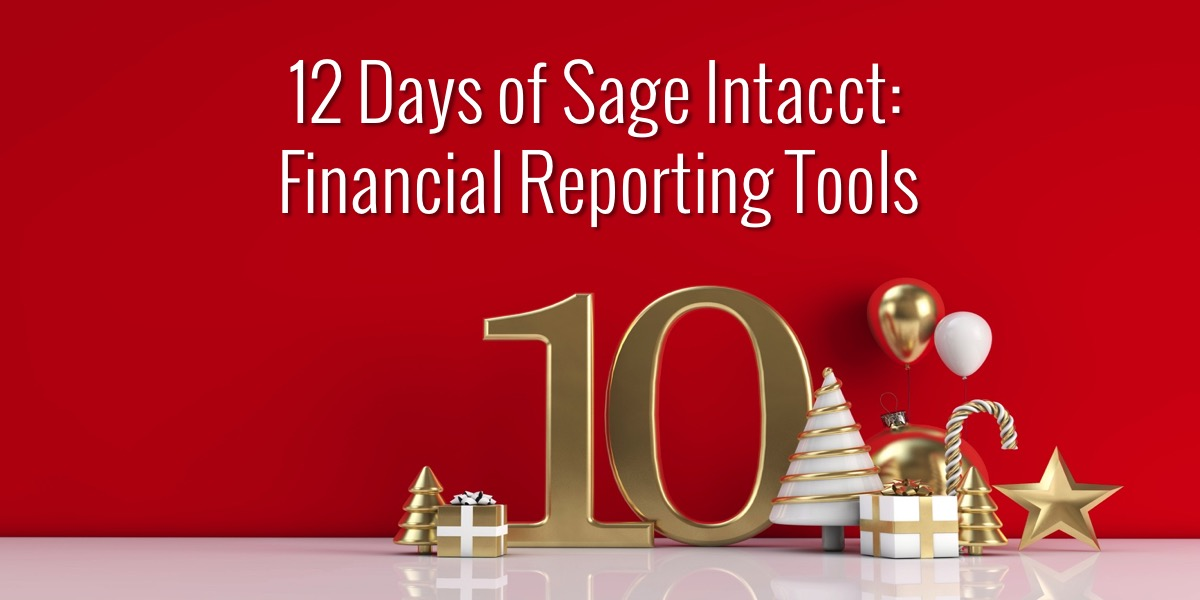 12 Days of Sage Intacct: Financial Reporting Tools