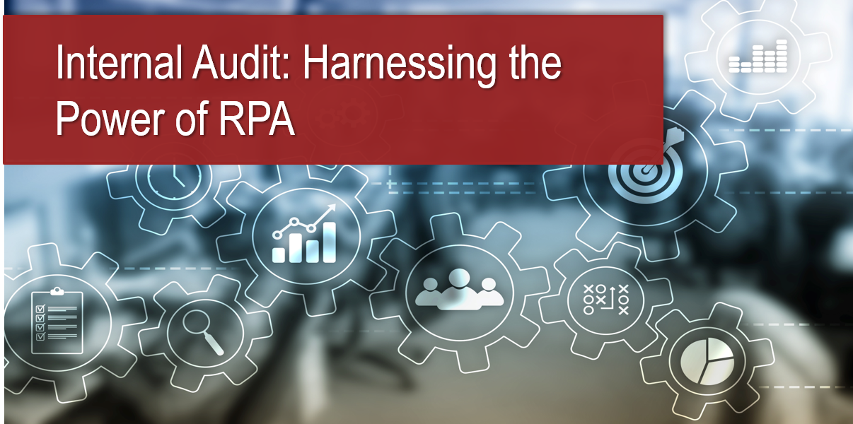 Internal Audit: Harnessing the Power of RPA