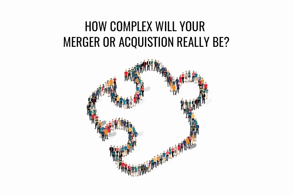 How Complex Will Your Merger or Acquisition Really Be?