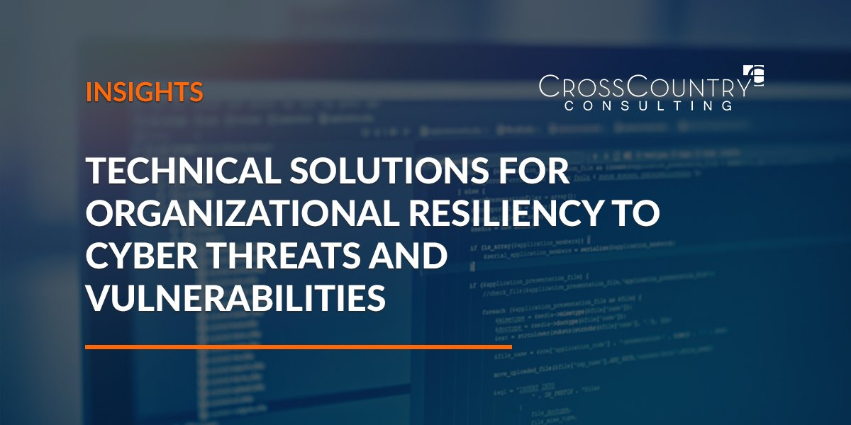 Technical Solutions for Organizational Resiliency to Cyber Threats and Vulnerabilities