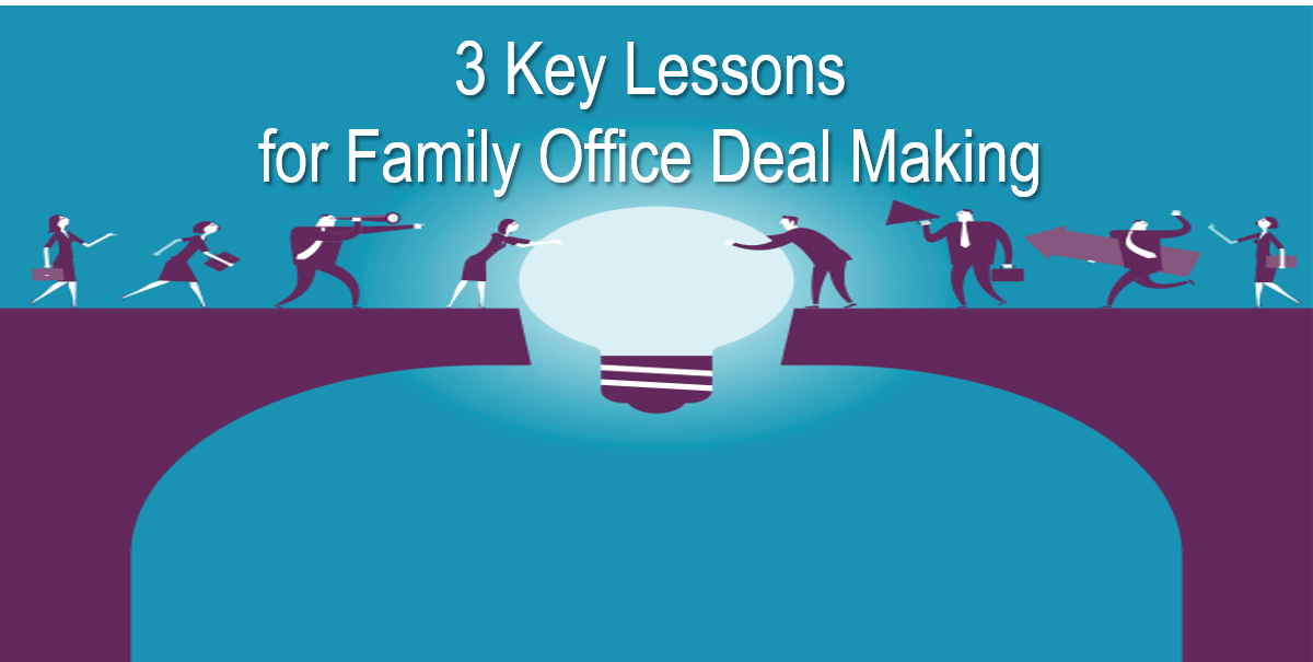 3 Key Lessons for Family Office Deal Making