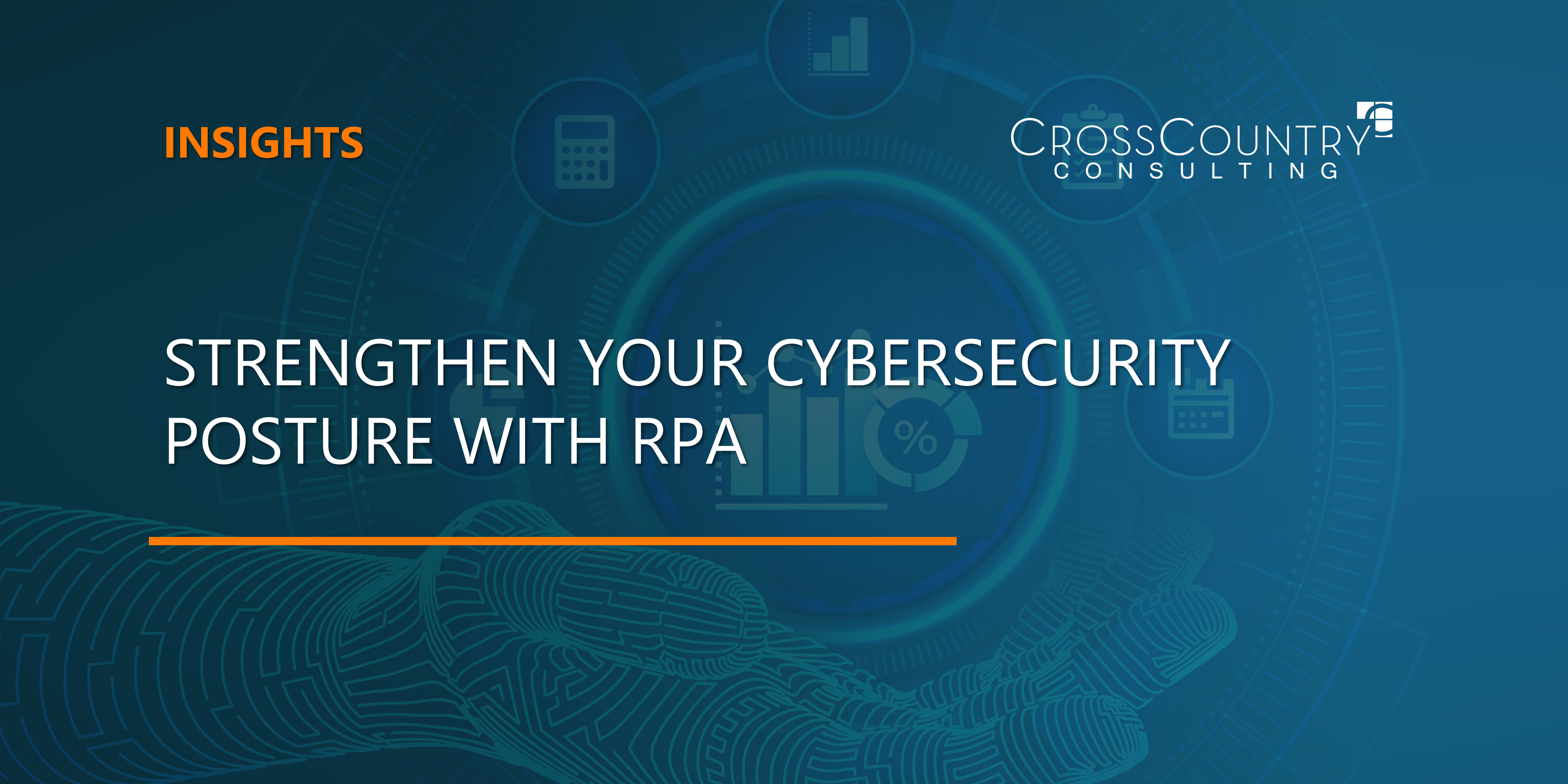 Strengthen Your Cybersecurity Posture with RPA