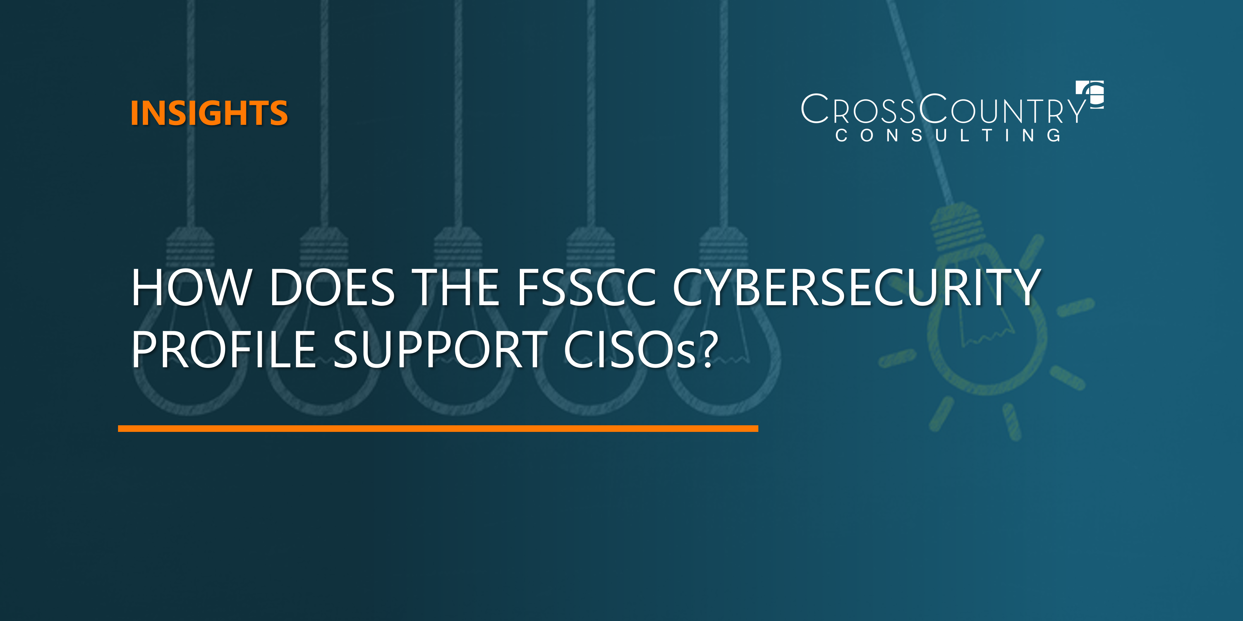 How Does the FSSCC Cybersecurity Profile Support CISOs?