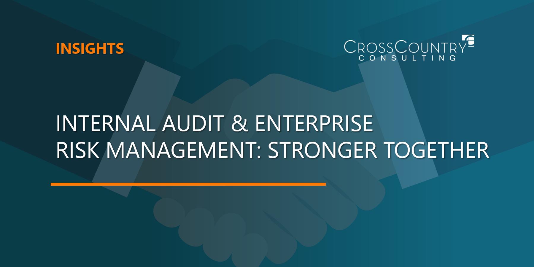 Internal Audit & Enterprise Risk Management: Stronger Together