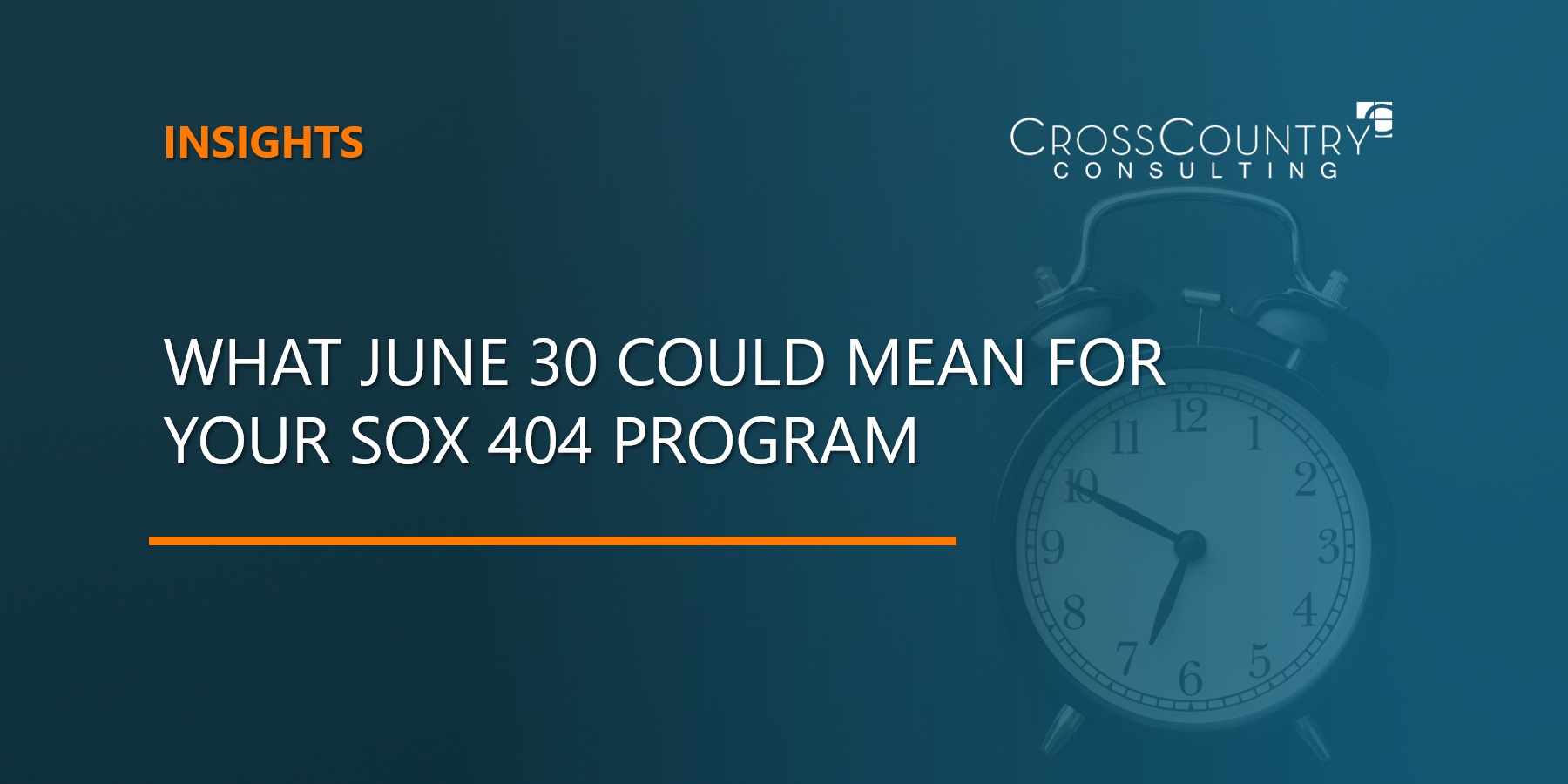 What June 30 Could Mean for Your SOX 404 Program