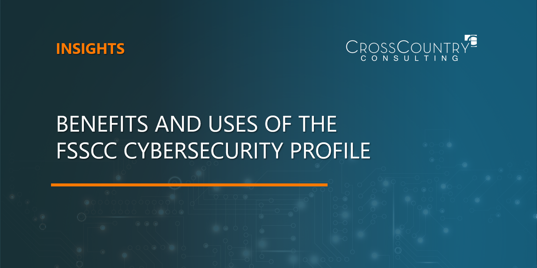 Benefits and Uses of the FSSCC Cybersecurity Profile
