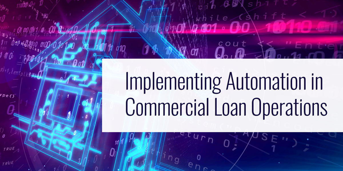 Implementing Automation In Commercial Loan Operations