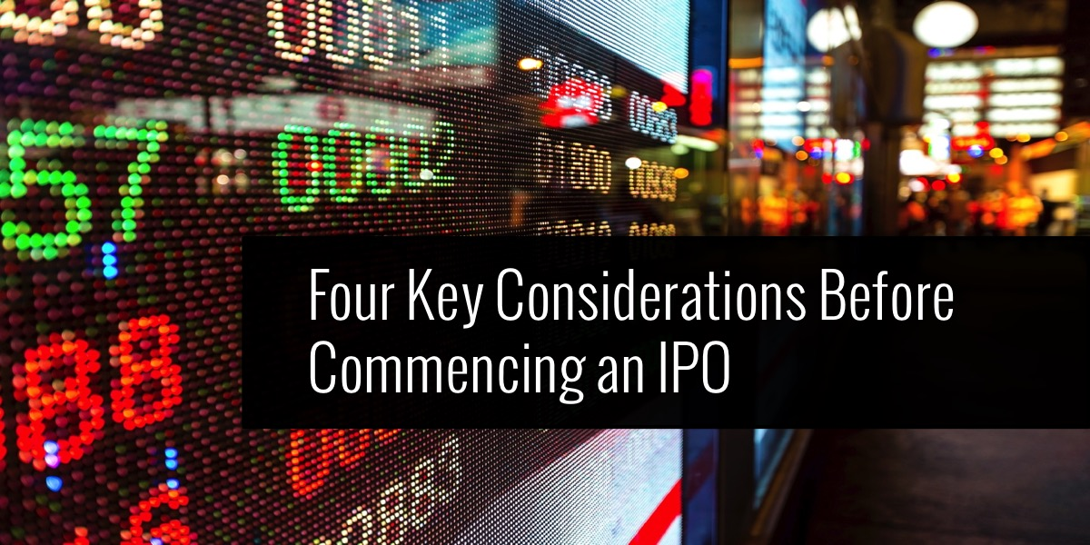 Four Key Considerations Before Commencing an IPO