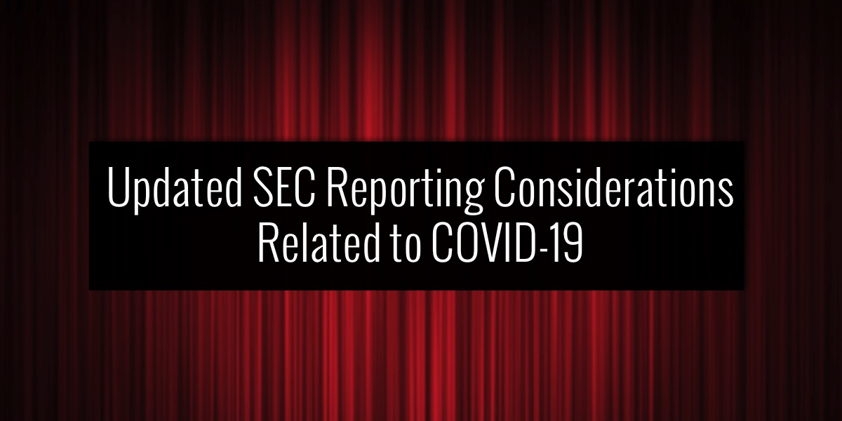 Updated SEC Reporting Considerations Related to COVID-19