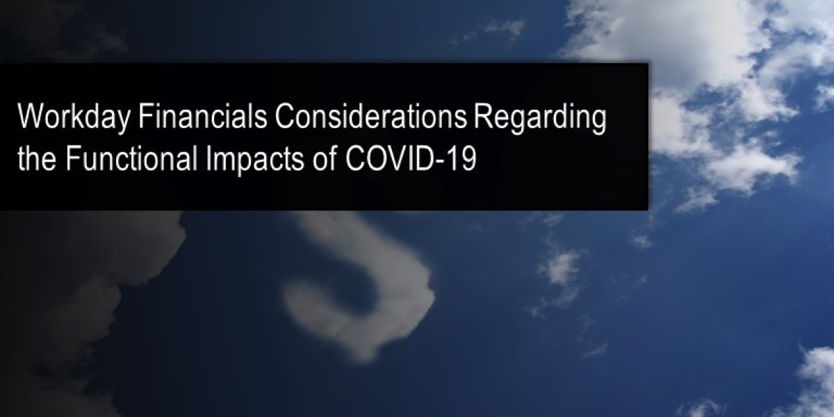 Workday Financials Considerations Regarding the Functional Impacts of COVID-19