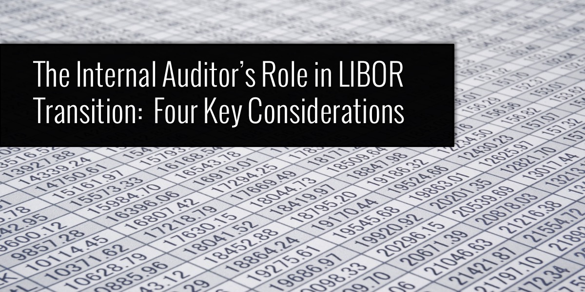 The Internal Auditor's role in LIBOR Transition: Four Key Considerations