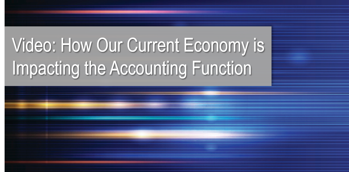 Video: How Our Current Economy is Impacting the Accounting Function