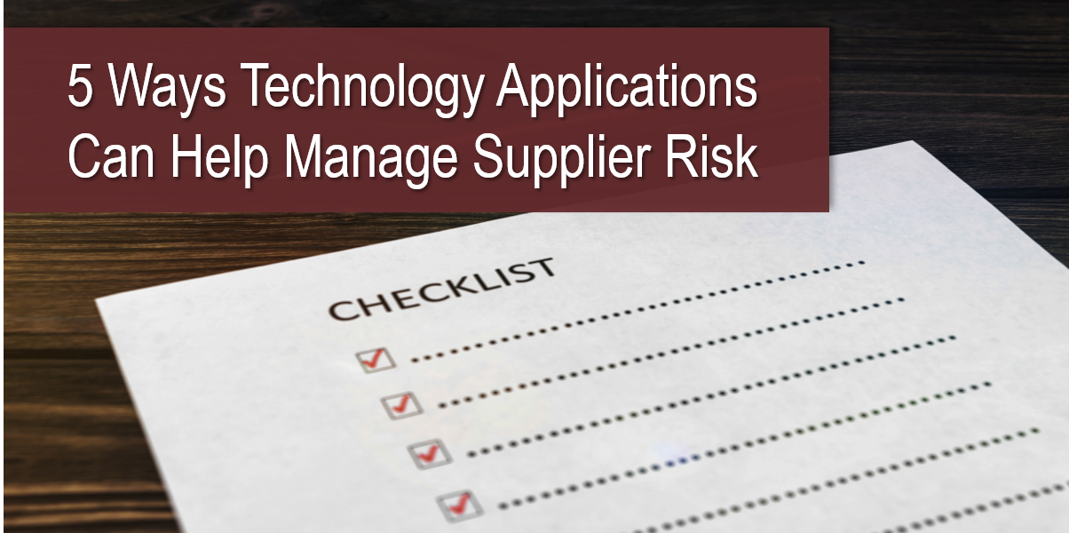 5 Ways Technology Applications Can Help Manage Supplier Risk
