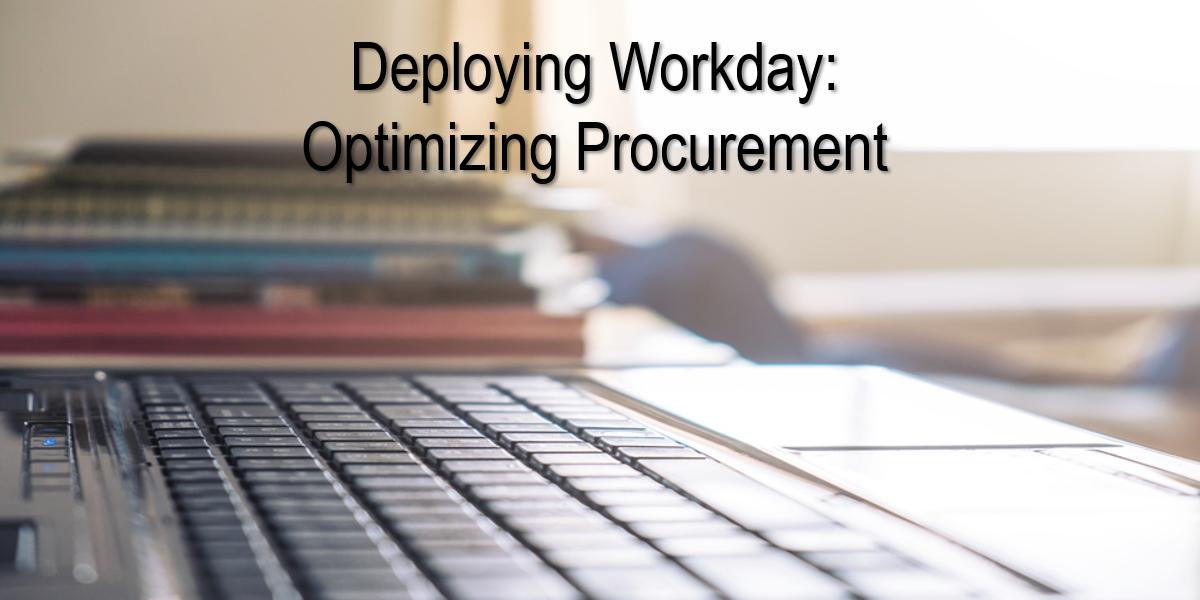 Deploying Workday: Optimizing Procurement