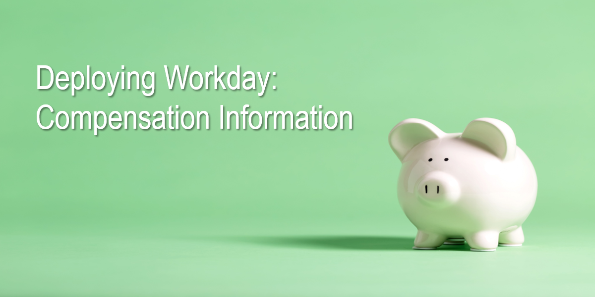 Deploying Workday: Compensation Information