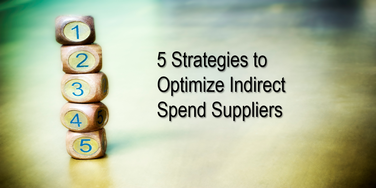5 Strategies to Optimize Indirect Spend Suppliers