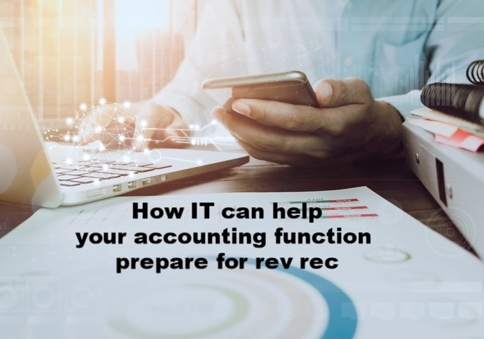 How IT can help your accounting function prepare for rev rec