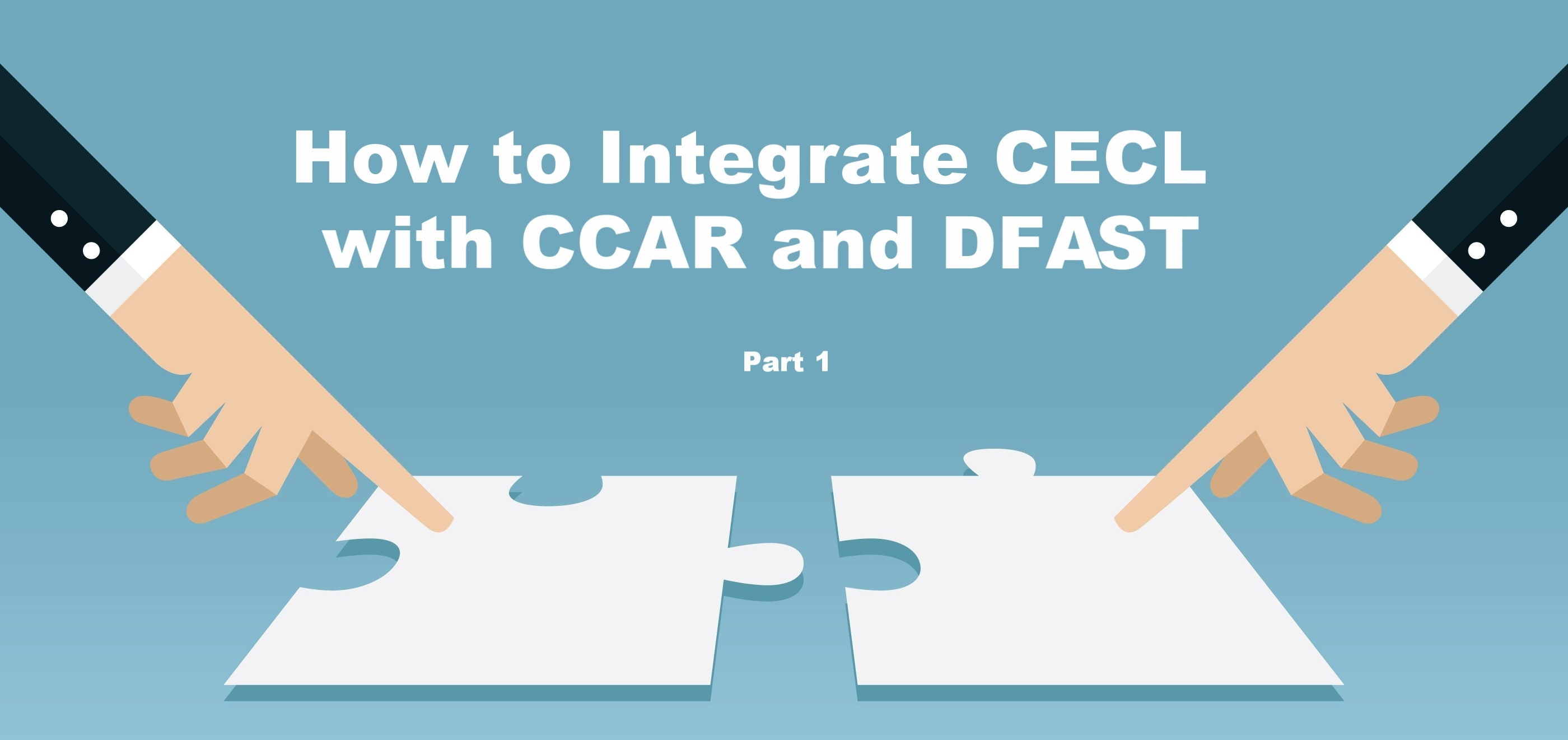 How to Integrate CECL with CCAR and DFAST