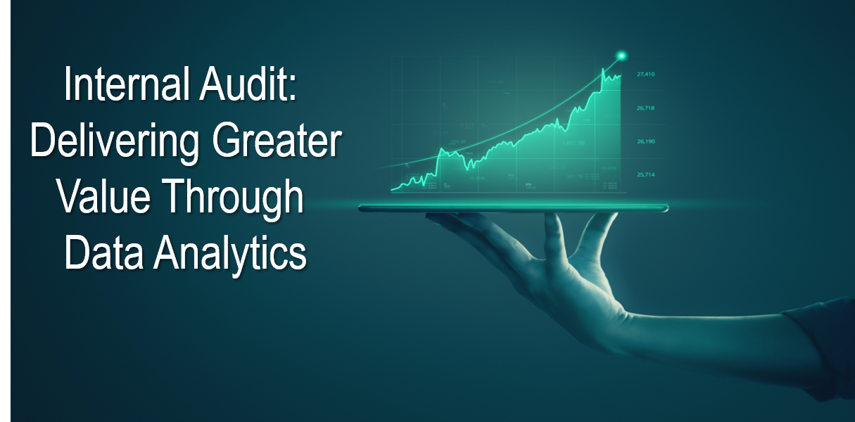 Internal Audit: Delivering Greater Value Through Data Analytics