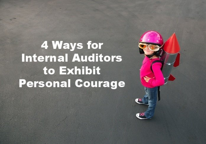 4 Ways for Internal Auditors to Exhibit Personal Courage