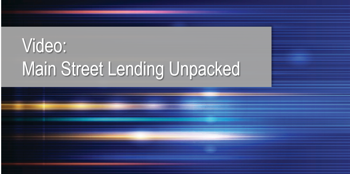 Video: Main Street Lending Unpacked