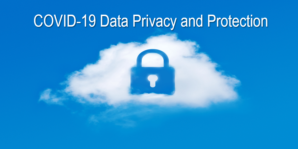 COVID-19 Data Privacy and Protection