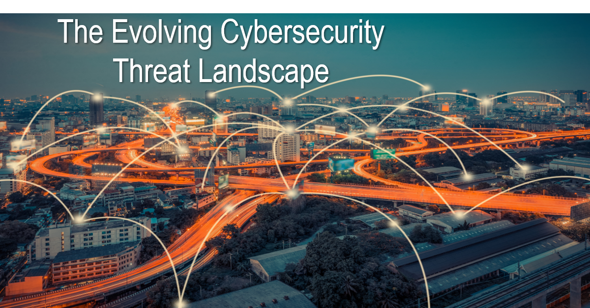 The Evolving Cybersecurity Threat Landscape