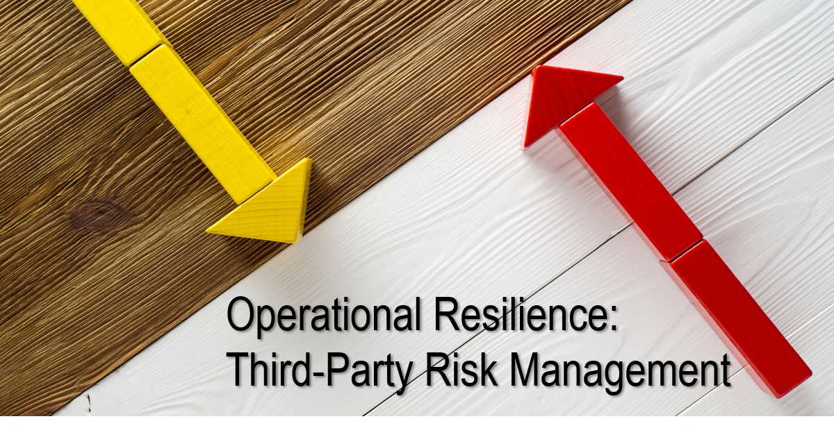 Operational Resilience: Third-Party Risk Management