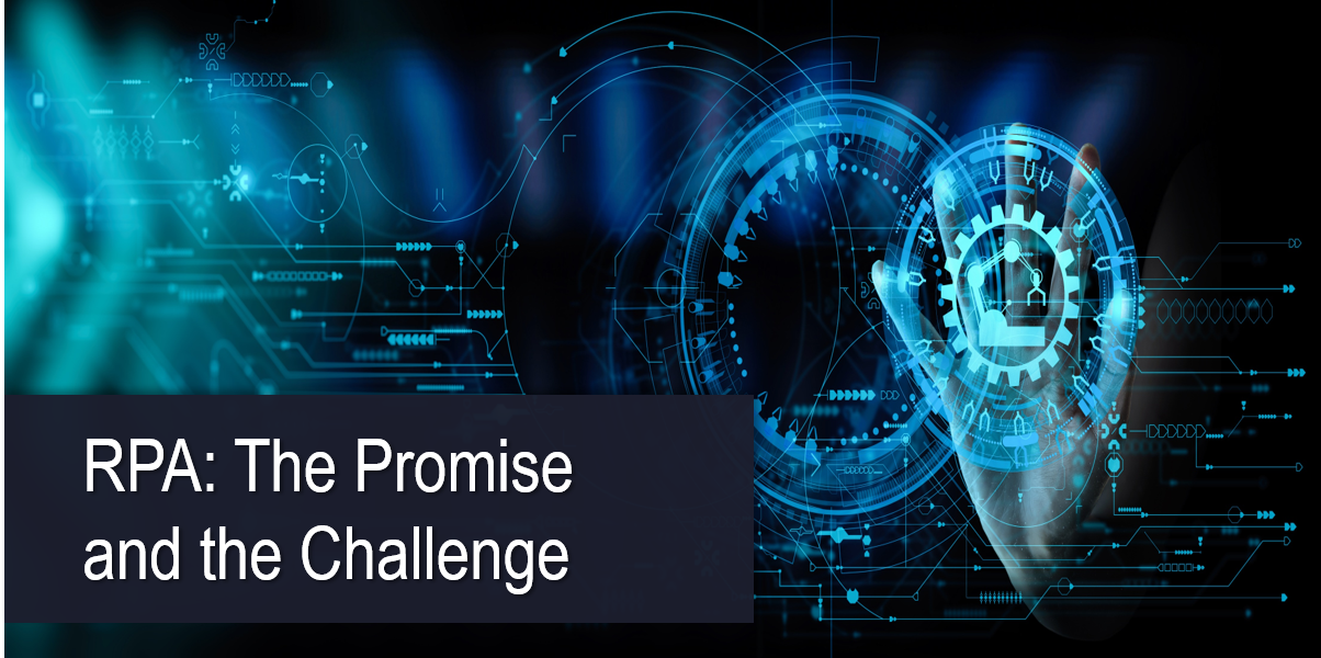 RPA: The Promise and the Challenge