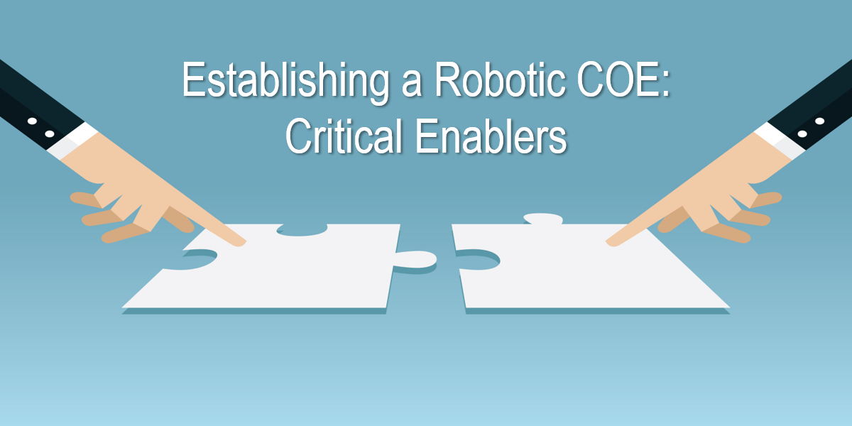 Establishing a Robotic Operating COE: Critical Enablers