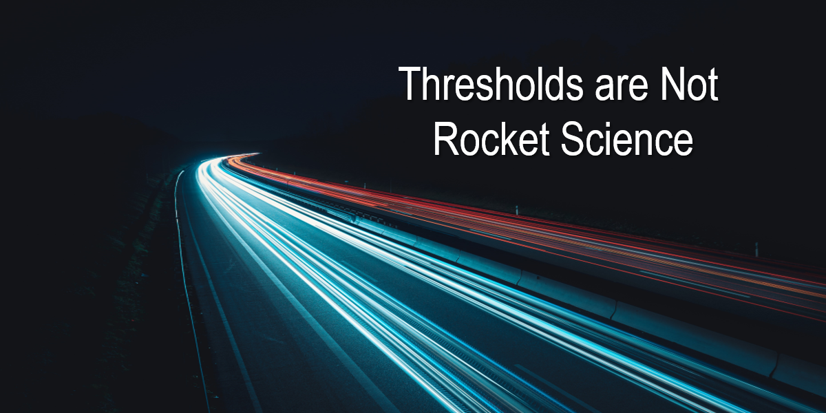 Thresholds are Not Rocket Science