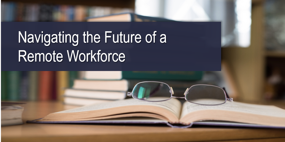 Navigating the Future of a Remote Workforce